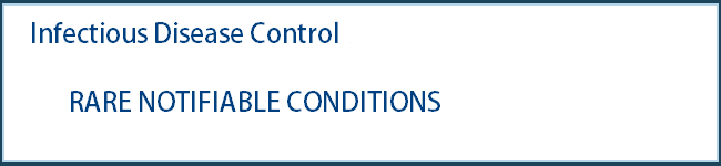 RARE NOTIFIABLE CONDITIONS