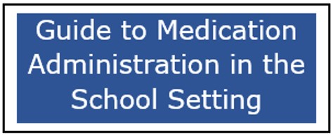 Texas Guide to Medication Administration in the School Setting